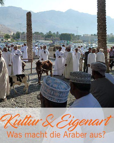 Kultur & Eigenart – Was macht die Araber aus?