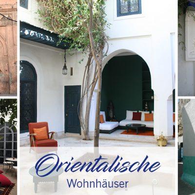 Orientalische Wohnhäuser – Wahre Kleinode