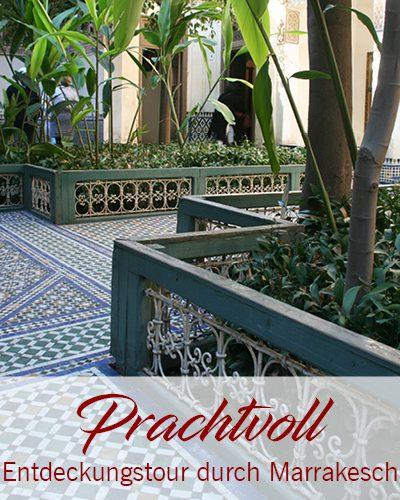 Prachtvoll – Entdeckungstour Marrakesch