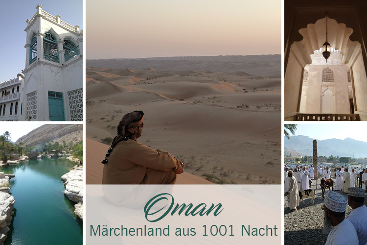 Oman Märchenland aus 1001 Nacht