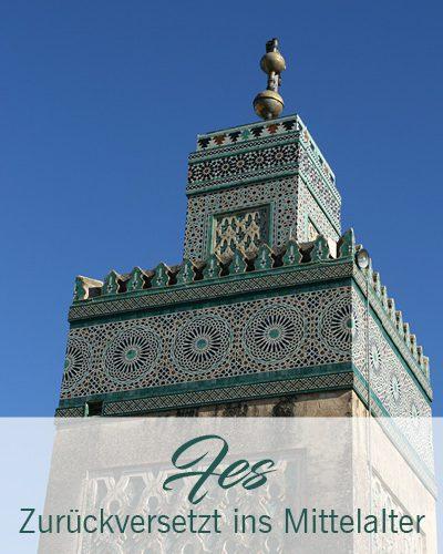 Fes – Zurückversetzt ins Mittelalter in Marokko