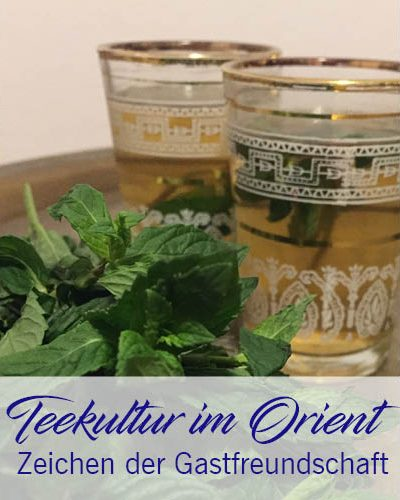 Orientalische Teekultur – Zeichen der Gastfreundschaft