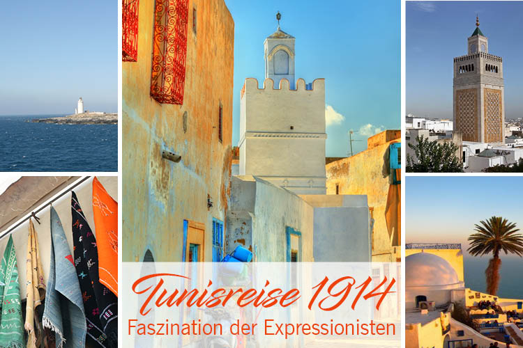 Tunisreise 1914 - Faszination der Expressionisten für den Orient
