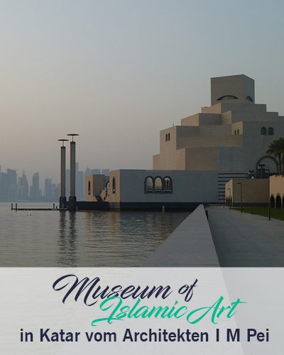 Museum of Islamic Art – Highlight in Katar