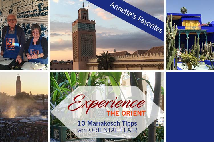 Experience the Orient: 10 Marrakesch Tipps_von Oriental Flair Autorin Annette