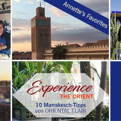 Experience the Orient – 10 Marrakesch Tipps von Annette