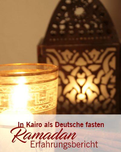 Ramadan – In Kairo als Deutsche fasten