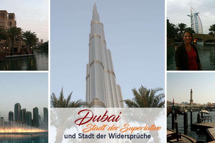 Dubai - Stadt der Superlative und Stadt der Widersprüche - Burj Khalifa - Dubai Fountain - Medinat Jumeriah