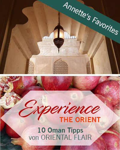 Experience the Orient – 10 Oman Tipps