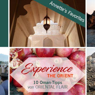 Experience the Orient – 10 Oman Tipps von Annette