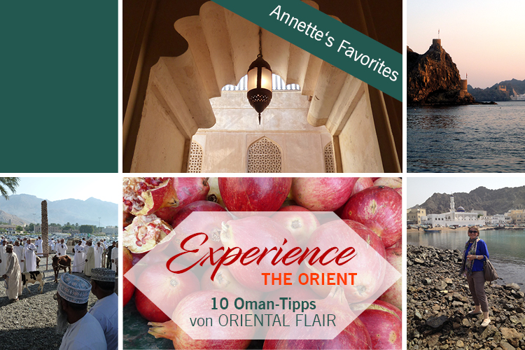 Experience THE ORIENT - 10 Oman Tipps von Oriental Flair Autorin Annette