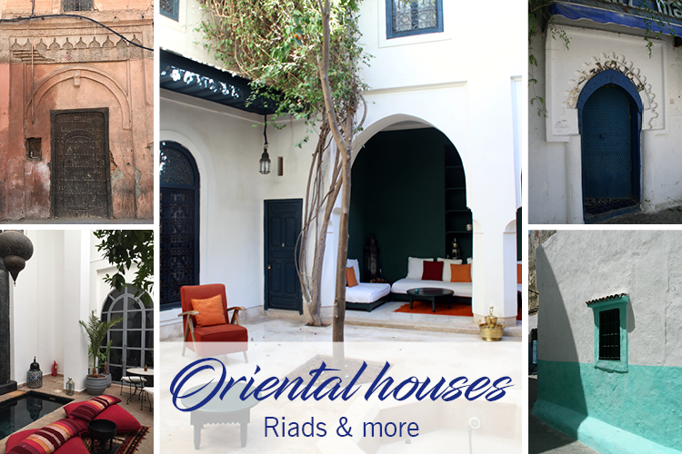 Oriental houses - Riads & more