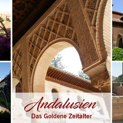 Andalusien – Das Goldene Zeitalter