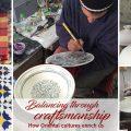 Craftsmanship balancing Oriental cultures enrich us