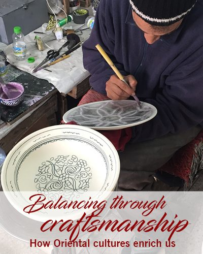 Craftsmanship – How Oriental cultures enrich us