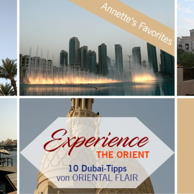 Experience the Orient – 10 Dubai Tipps – Teil 1