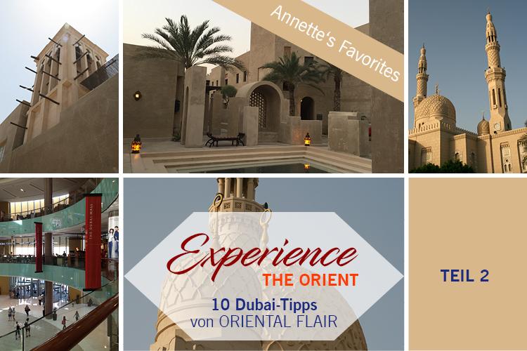10 Dubai Tipps - Experience THE ORIENT