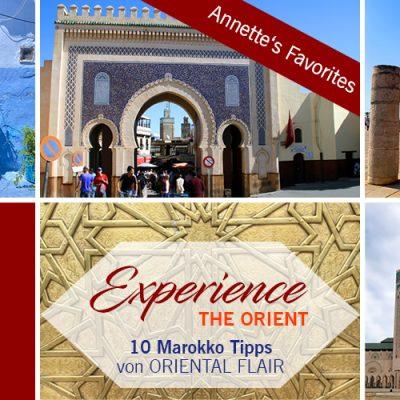 Experience the Orient – 10 Marokko Tipps – Teil 2