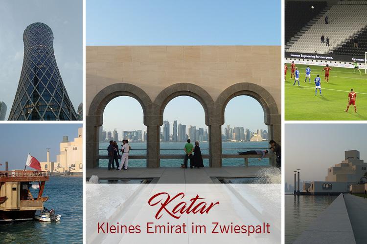Katar - Kleines Emirat im Zwiespalt
