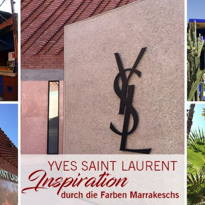 Yves Saint Laurent – Inspiration durch die Farben Marrakeschs