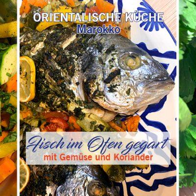 Fisch im Ofen gegart mit Gemüse & Koriander