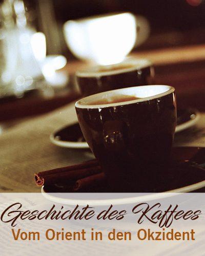 Geschichte des Kaffees – Vom Orient in den Okzident