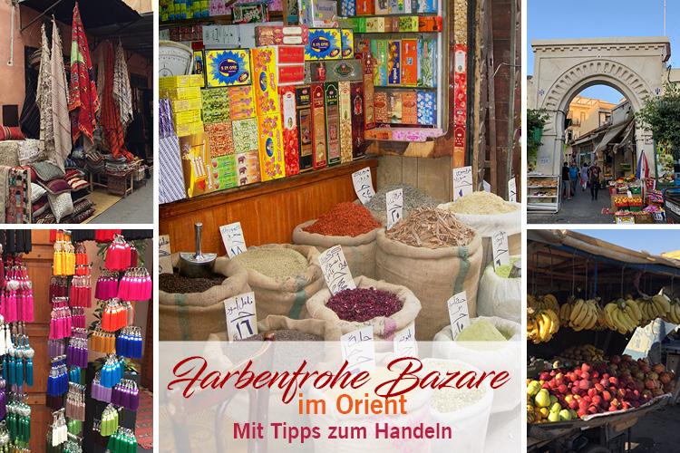 Farbenfrohe Bazare im Orient