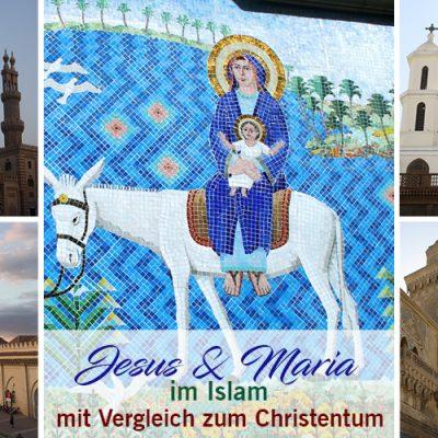 Jesus & Maria im Islam mit Vergleich zum Christentum
