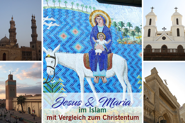 Jesus und Maria im Islam im Vergleich zum Christentum