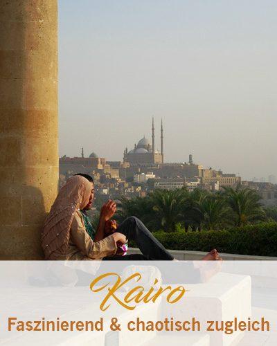 Kairo – faszinierend und chaotisch zugleich