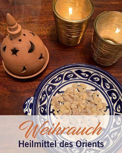 Weihrauch – Heilmittel des Orients