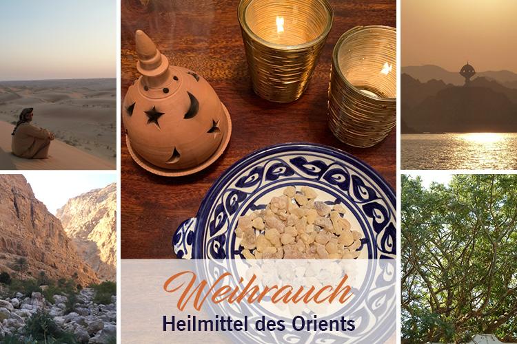 Weihrauch - Heilmittel des Orients
