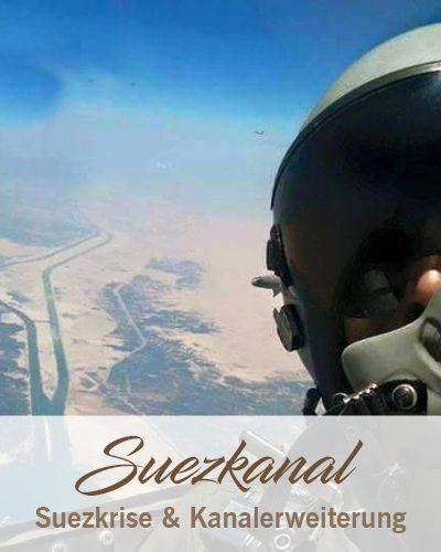 Suezkanal – Suezkrise & Kanalerweiterung – Teil 3