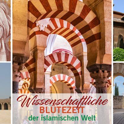 Wissenschaftliche Blütezeit der islamischen Welt
