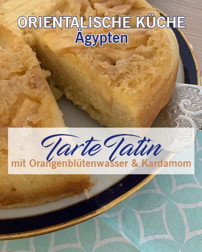 Tarte Tatin mit Orangenblütenwasser