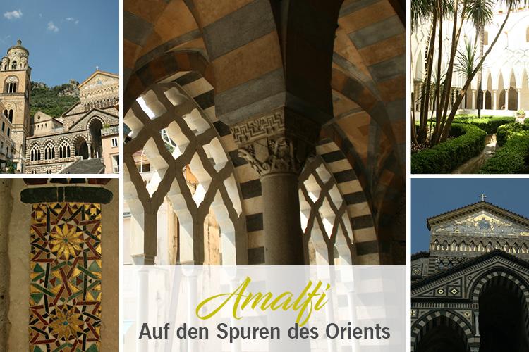 In Amalfi auf den Spuren des Orients
