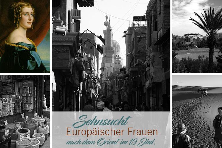 Sehnsucht Europäischer Frauen nach dem Orient im 19. Jhd
